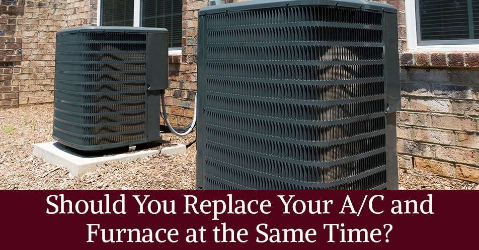 Should You Replace Your A/C and Furnace at the Same Time?