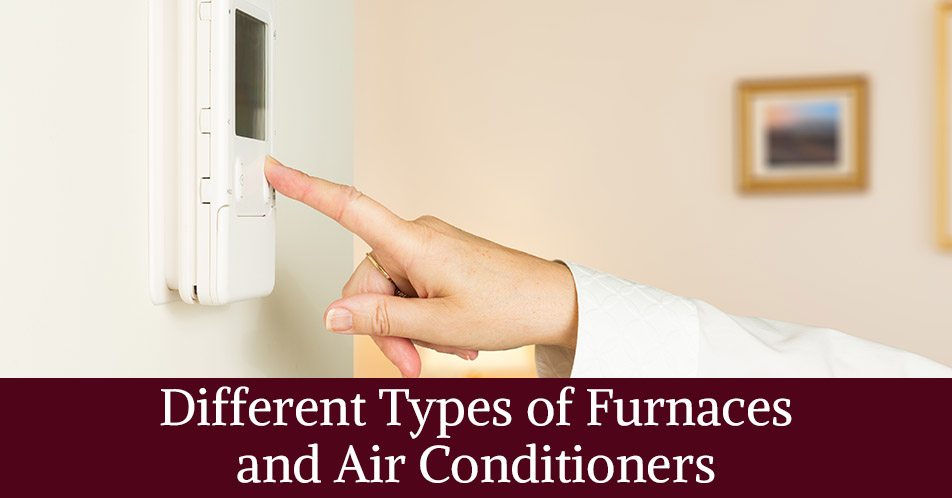 Different Types of Furnaces and Air Conditioners