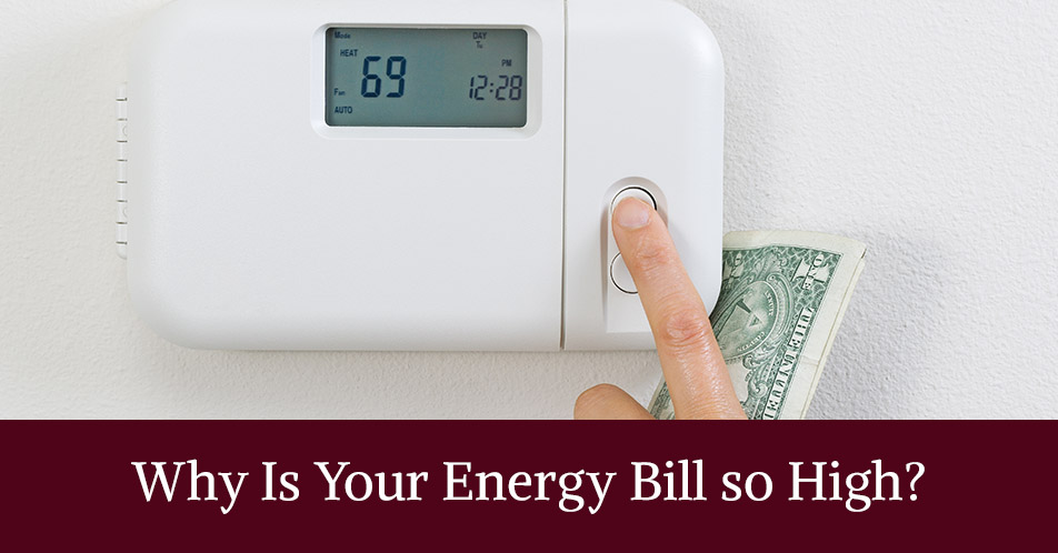 Why Is Your Energy Bill so High?